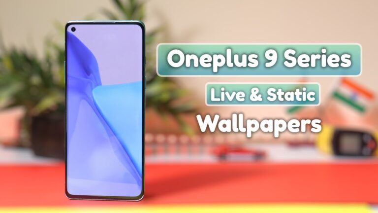 DOWNLOAD ONEPLUS 9 LIVE WALLPAPERS NOW